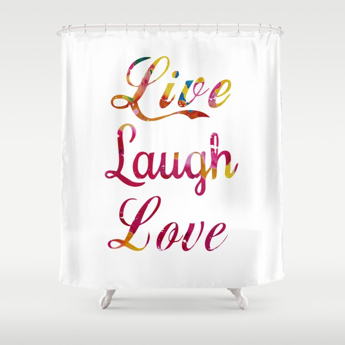 Live Laugh Love Shower Curtain By Jirkasvetlik