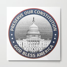 Preserve Our Constitution Metal Print