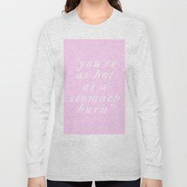 You're hot Long Sleeve T-shirt