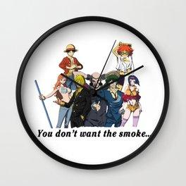 You Don't Want the Smoke... Wall Clock