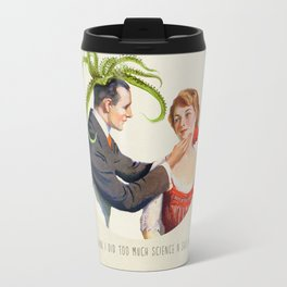 Baby, I did too much science n shit! Travel Mug