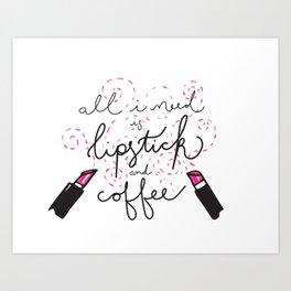 Lipstick and Coffee Art Print