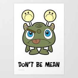 Don't Be Mean Art Print