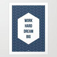 Work Hard Dream Big Art Print