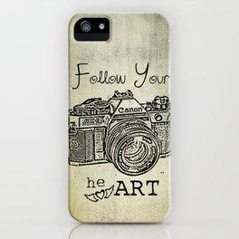 Follow Your (he)ART - Canon iPhone Case