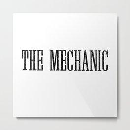 The Mechanic Metal Print