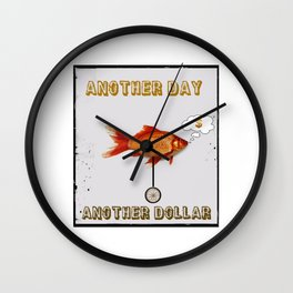 Another Day, Another Dollar Wall Clock