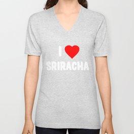 I Love Sriracha Unisex V-Neck
