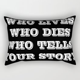 Who Lives Who Dies Rectangular Pillow