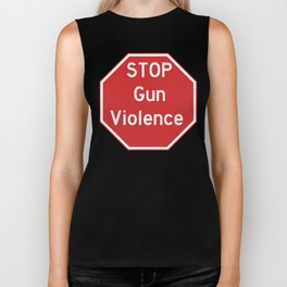 Stop Gun Violence Gun Control Shirt Biker Tank