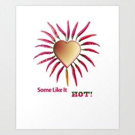 Some Like It Hot! Art Print