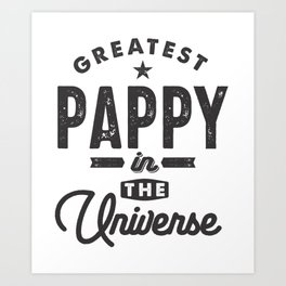 Mens Greatest Pappy in The Universe Grandpa T Shirt Art Print