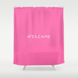 Welcome 3 pink Shower Curtain