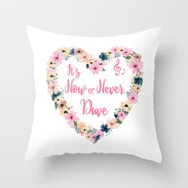 Dave - It's Now Or Never Throw Pillow