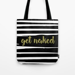 Get Naked, Gold, Black and White Striped Tote Bag
