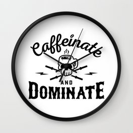 Caffeinate And Dominate v2 Wall Clock