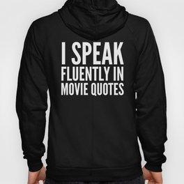 I SPEAK FLUENTLY IN MOVIE QUOTES (Black & White) Hoody