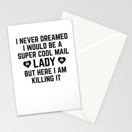 I Never Dreamed I Would Be A Super Cool Mail Lady Stationery Cards