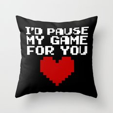 Pause My Game For You Gaming Quote Throw Pillow