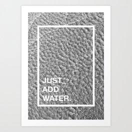 Just add water Art Print