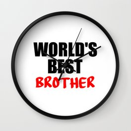 words best brother funny quote Wall Clock