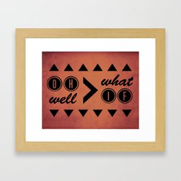Oh Well > What If Framed Art Print