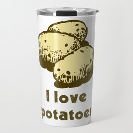 I Love Potatoes Quote Travel Mug