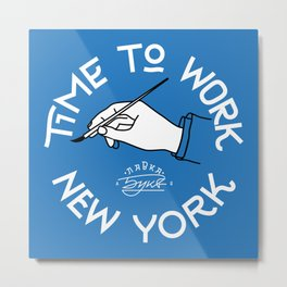 Time to work NY Metal Print
