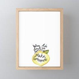 When Life Hand You Lemons Make Lemonade Framed Mini Art Print