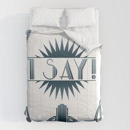 I Say! Comforters