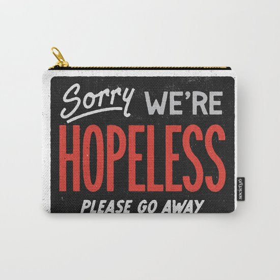 Hopeless Carry-All Pouch