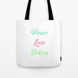 Peace Love Baking Bakery Chef Food Lover T-Shirt Tote Bag