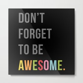 Be Awesome 2 Funny Quote Metal Print