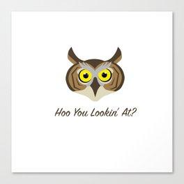 Owl - Hoo You Lookin At? Canvas Print