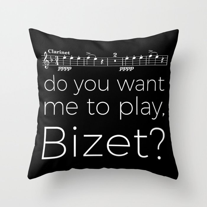 Clarinet - Do you want me to play, Bizet? (black) Throw Pillow