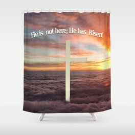 He is not Here; He Has Risen Shower Curtain