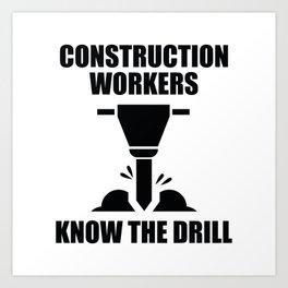 Know The Drill Art Print