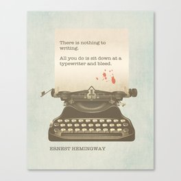 There is Nothing to Writing Canvas Print