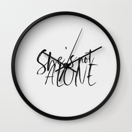 She's not Alone v3 | Quotes Wall Clock