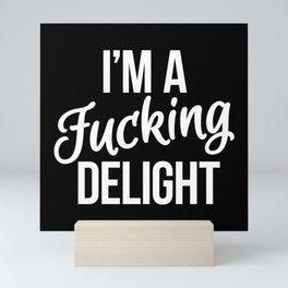I'm a Fucking Delight (Black) Mini Art Print