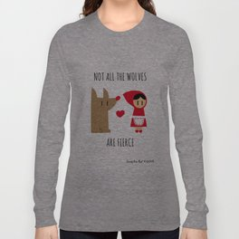 Not all the wolves are fierce Long Sleeve T-shirt