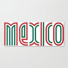 Mexico! Canvas Print