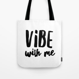 Vibe with me Tote Bag