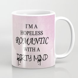 Dirty Romantic Coffee Mug