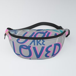You are loved quote botanical illustration in grey Fanny Pack