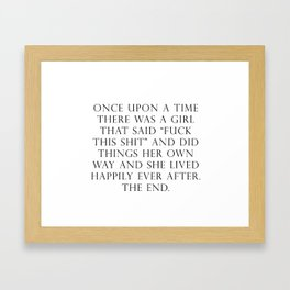 Once upon a time she said fuck this Framed Art Print