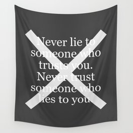 Never Lie To Someone Who Trusts You Wall Tapestry