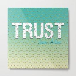Trust by Jana Aston Metal Print