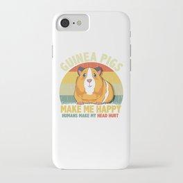 Guinea Pigs Make Me Happy Humans Make My Head Hurt iPhone Case