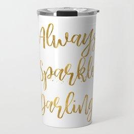 Gold Always Sparkle Darling Travel Mug
